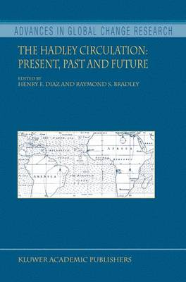 The Hadley Circulation: Present, Past and Future - Advances in Global Change Research 21 (Hardback)