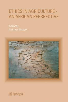 Ethics in Agriculture - An African Perspective (Hardback)