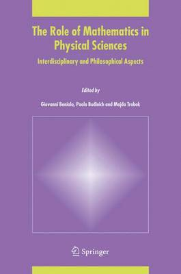 The Role of Mathematics in Physical Sciences: Interdisciplinary and Philosophical Aspects (Hardback)