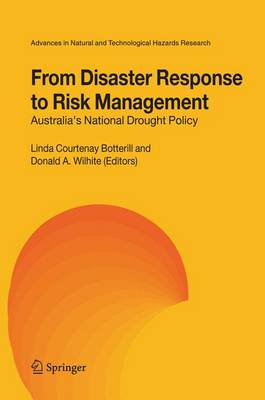 From Disaster Response to Risk Management: Australia's National Drought Policy - Advances in Natural and Technological Hazards Research 22 (Hardback)