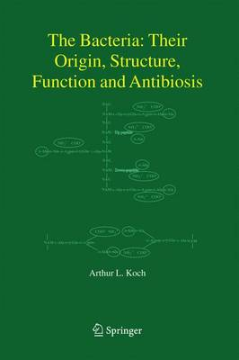 The Bacteria: Their Origin, Structure, Function and Antibiosis (Hardback)