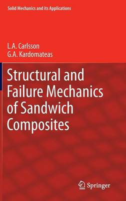 Structural and Failure Mechanics of Sandwich Composites - Solid Mechanics and Its Applications 121 (Hardback)