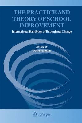 The Practice and Theory of School Improvement: International Handbook of Educational Change (Paperback)
