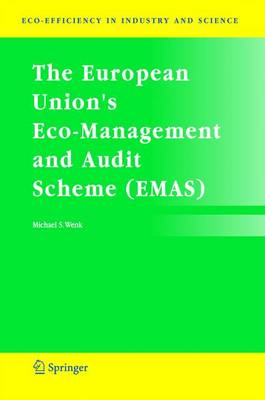 The European Union's Eco-Management and Audit Scheme (EMAS) - Eco-Efficiency in Industry and Science 16 (Paperback)
