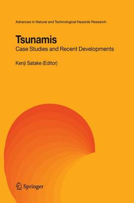 Tsunamis: Case Studies and Recent Developments - Advances in Natural and Technological Hazards Research 23 (Hardback)