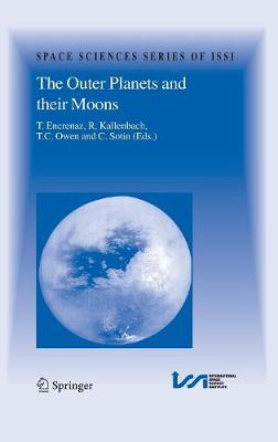 The Outer Planets and their Moons: Comparative Studies of the Outer Planets prior to the Exploration of the Saturn System by Cassini-Huygens - Space Sciences Series of ISSI 19 (Hardback)