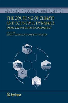 The Coupling of Climate and Economic Dynamics: Essays on Integrated Assessment - Advances in Global Change Research 22 (Hardback)