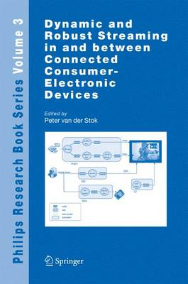 Dynamic and Robust Streaming in and between Connected Consumer-Electronic Devices - Philips Research Book Series 3 (Hardback)