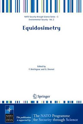 Equidosimetry: Ecological Standardization and Equidosimetry for Radioecology and Environmental Ecology - Nato Security through Science Series C: (Hardback)