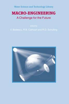 Macro-Engineering: A Challenge for the Future - Water Science and Technology Library 54 (Hardback)