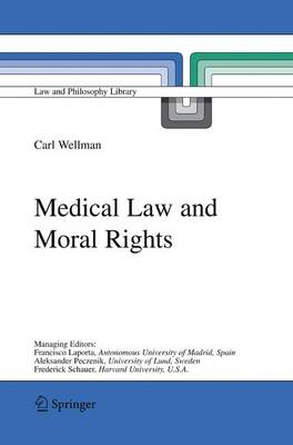 Medical Law and Moral Rights - Law and Philosophy Library 71 (Hardback)