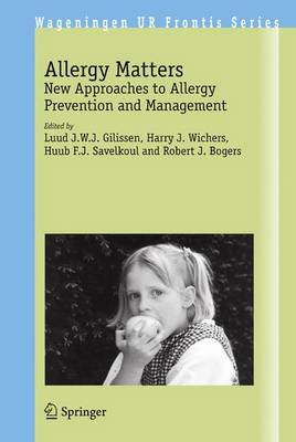 Allergy Matters: New Approaches to Allergy Prevention and Management - Wageningen UR Frontis Series 10 (Paperback)