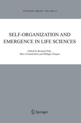 Self-organization and Emergence in Life Sciences - Synthese Library 331 (Hardback)