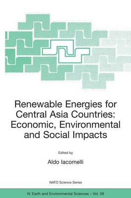 Renewable Energies for Central Asia Countries: Economic, Environmental and Social Impacts - NATO Science Series IV 59 (Paperback)