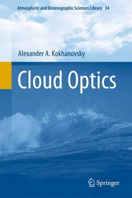 Cloud Optics - Atmospheric and Oceanographic Sciences Library 34 (Hardback)