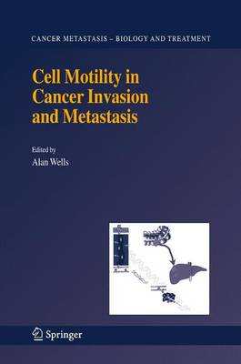Cell Motility in Cancer Invasion and Metastasis - Cancer Metastasis - Biology and Treatment 8 (Hardback)