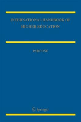International Handbook of Higher Education: Part One: Global Themes and Contemporary Challenges, Part Two: Regions and Countries - Springer International Handbooks of Education 18 (Hardback)