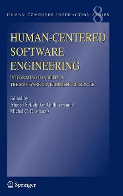 Human-Centered Software Engineering - Integrating Usability in the Software Development Lifecycle - Human-Computer Interaction Series 8 (Hardback)