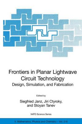 Frontiers in Planar Lightwave Circuit Technology: Design, Simulation, and Fabrication - NATO Science Series II 216 (Hardback)