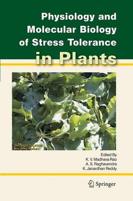 Physiology and Molecular Biology of Stress Tolerance in Plants (Hardback)