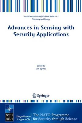Advances in Sensing with Security Applications - NATO Security Through Science Series A (Closed): v. 2 (Paperback)