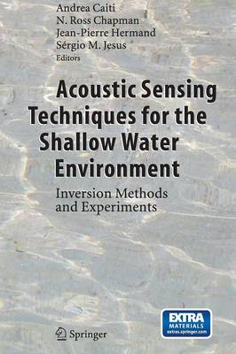 Acoustic Sensing Techniques for the Shallow Water Environment: Inversion Methods and Experiments