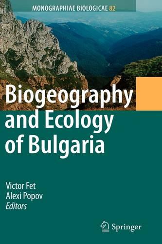 Biogeography and Ecology of Bulgaria - Monographiae Biologicae 82 (Hardback)
