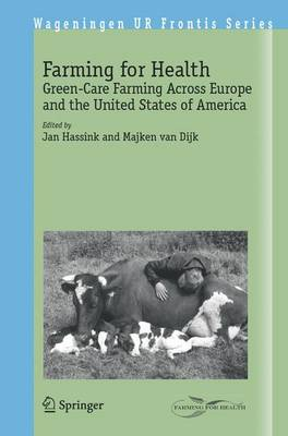 Farming for Health: Green-Care Farming Across Europe and the United States of America - Wageningen UR Frontis Series 13 (Paperback)