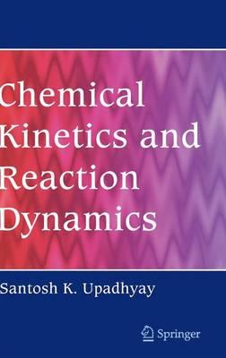 Chemical Kinetics and Reaction Dynamics (Hardback)