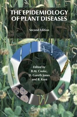The Epidemiology of Plant Diseases (Hardback)