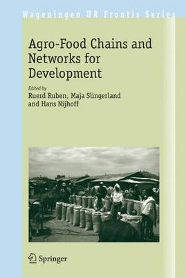 The Agro-Food Chains and Networks for Development - Wageningen UR Frontis Series 14 (Paperback)