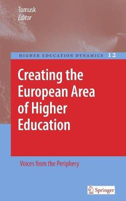 Creating the European Area of Higher Education: Voices from the Periphery - Higher Education Dynamics 12 (Hardback)