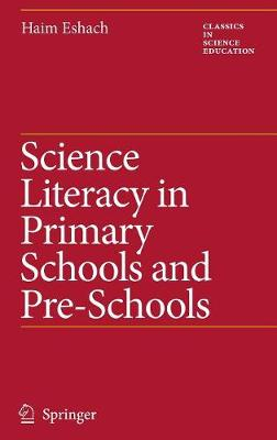 Science Literacy in Primary Schools and Pre-Schools - Classics in Science Education 1 (Hardback)