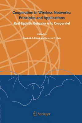 Cooperation in Wireless Networks: Principles and Applications: Real Egoistic Behavior is to Cooperate! (Hardback)