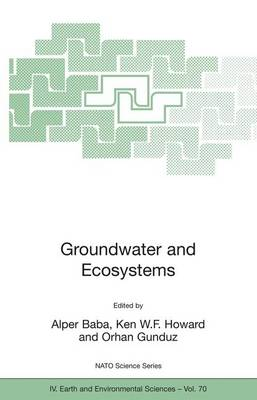 Groundwater and Ecosystems - NATO Science Series IV 70 (Hardback)