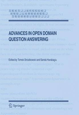 Advances in Open Domain Question Answering - Text, Speech and Language Technology 32 (Paperback)