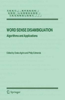 Word Sense Disambiguation: Algorithms and Applications - Text, Speech and Language Technology 33 (Hardback)
