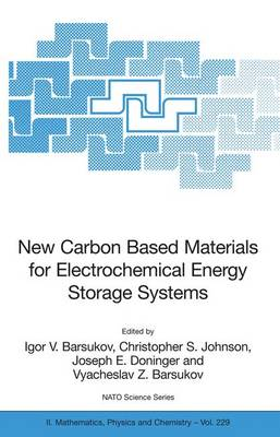 New Carbon Based Materials for Electrochemical Energy Storage Systems: Batteries, Supercapacitors and Fuel Cells - NATO Science Series II 229 (Hardback)