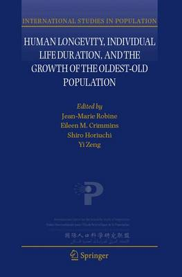 Human Longevity, Individual Life Duration, and the Growth of the Oldest-Old Population - International Studies in Population 4 (Hardback)
