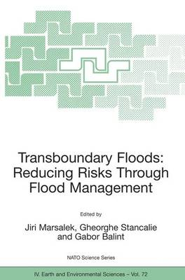 Transboundary Floods: Reducing Risks Through Flood Management - NATO Science Series IV 72 (Paperback)