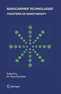 Nanocarrier Technologies: Frontiers of Nanotherapy (Hardback)