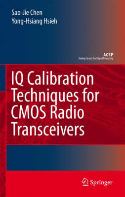 IQ Calibration Techniques for CMOS Radio Transceivers - Analog Circuits and Signal Processing (Hardback)