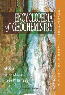 Encyclopedia of Geochemistry - Encyclopedia of Earth Sciences Series