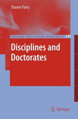 Disciplines and Doctorates - Higher Education Dynamics 16 (Hardback)