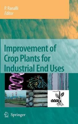 Improvement of Crop Plants for Industrial End Uses (Hardback)
