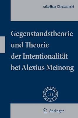 Gegenstandstheorie Und Theorie Der Intentionalitat Bei Alexius Meinong (Paperback)