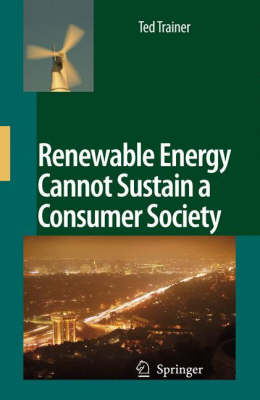 Renewable Energy Cannot Sustain a Consumer Society (Hardback)