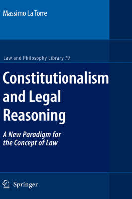Constitutionalism and Legal Reasoning - Law and Philosophy Library 79 (Hardback)