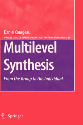 Multilevel Synthesis: From the Group to the Individual - The Springer Series on Demographic Methods and Population Analysis 18 (Hardback)