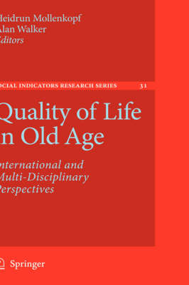Quality of Life in Old Age: International and Multi-Disciplinary Perspectives - Social Indicators Research Series 31 (Hardback)